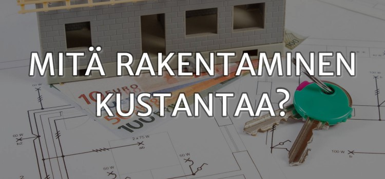 Talon rakentaminen: hinta selitettynä